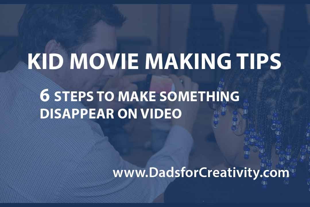 Kid Movie Making Ideas: 6 Easy Steps to Making Movie Magic